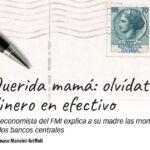 Querida Mamá: Olvídate Del Dinero En Efectivo